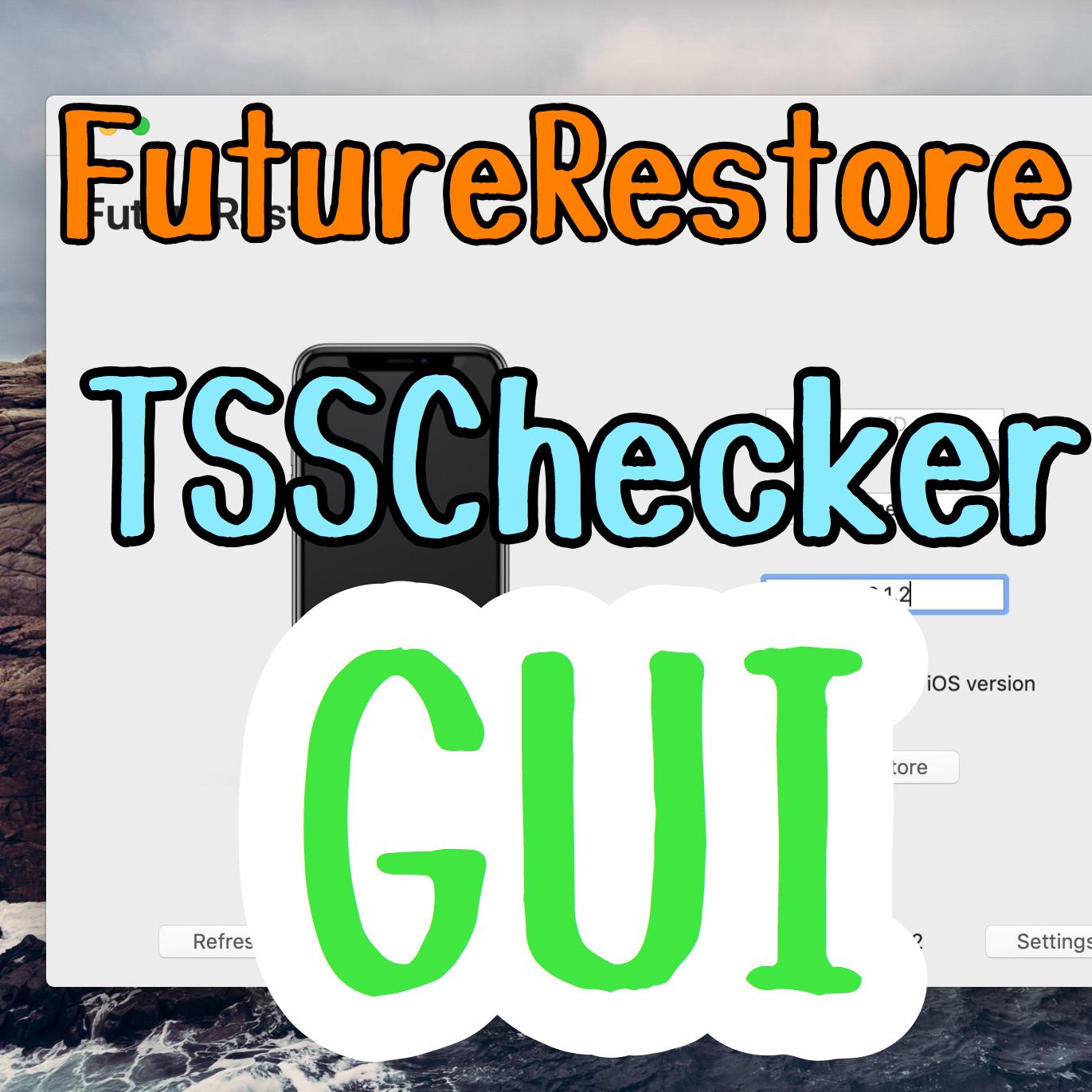Mac対応のFutureRestore,TSSChecker GUI版が開発中!簡単に