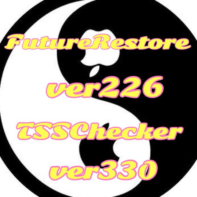 FutureRestore ver226、TSSChecker ver330 for Windowsにアップデート